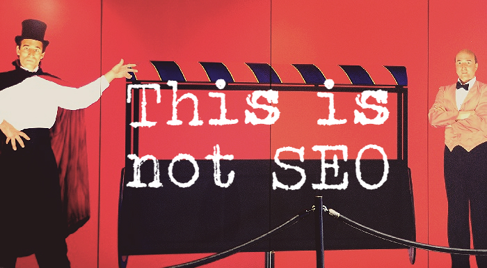 SEO is not magic! 10 things SEO is not